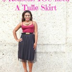 5 Reasons Why You Need A Tulle Tutu Skirt