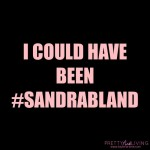 #SandraBland Could Have Been Me